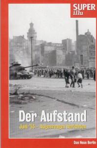 Der Aufstand . Juni 53 - Augenzeugen berichten, Gerald Praschl, Hannes Hofmann, Verlag Das neue Berlin, 2003